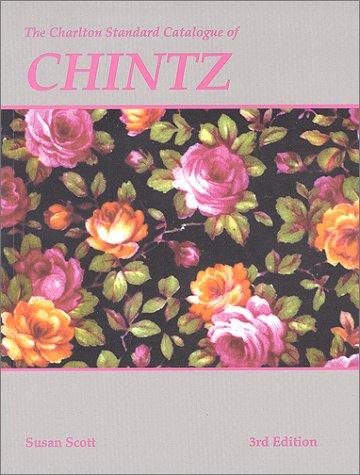 Chintz (3rd Edition) : The Charlton Standard Catalogue: Scott, Susan