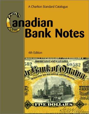 Canadian Bank Notes : A Charlton Standard Catalogue: Cross, W. K.