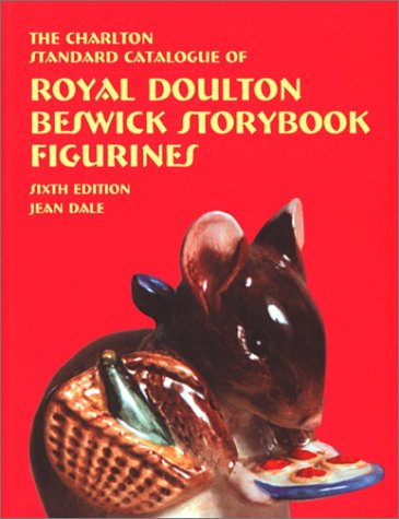 The Charlton Standard Catalogue of Royal Doulton Beswick Storybook Figurines .