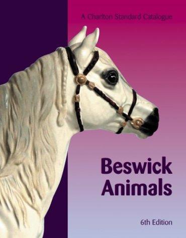 9780889682849: Beswick Animals: A Charlton Standard Catalogue, Sixth Edition