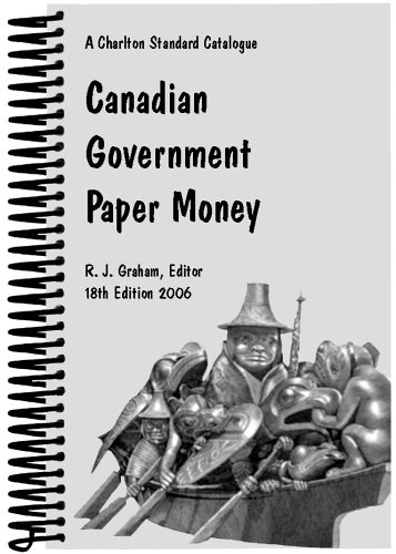Canadian Government Paper Money: A Charlton Standard, 18th Edition