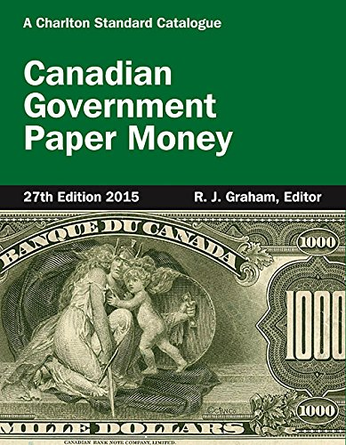 Canadian Government Paper Money, 27th Ed. - 2015: R.J. Graham
