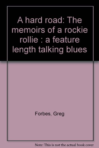 9780889700130: A hard road: The memoirs of a rockie rollie : a feature length talking blues
