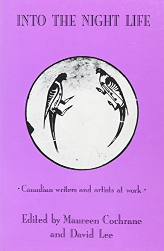 Into the Night Life: Canadian Writers and: Maureen Cochrane, David