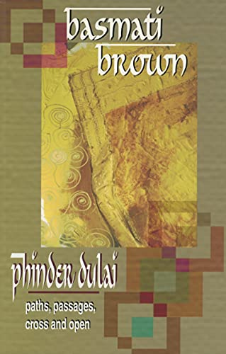 9780889711723: Basmati Brown: paths, passages, cross and open