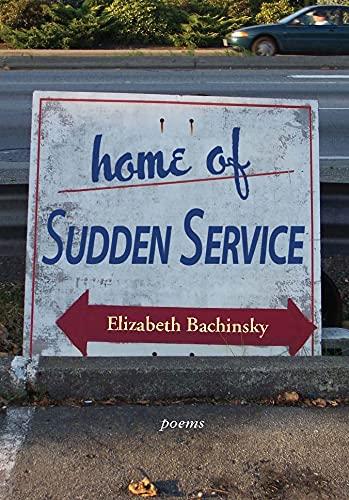 Home of Sudden Service: Elizabeth Bachinsky