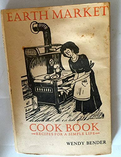 Earth Market : Cook Book Recipes for a Simple Life