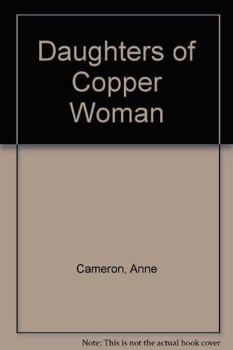 9780889740556: Daughters of Copper Woman