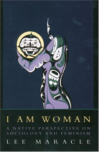 9780889740594: I Am Woman: A Native Perspective on Sociology and Feminism