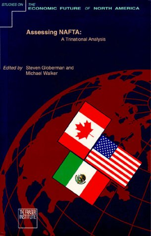 Assessing NAFTA: A Trinational Analysis (Studies on the Economic Future of North America)