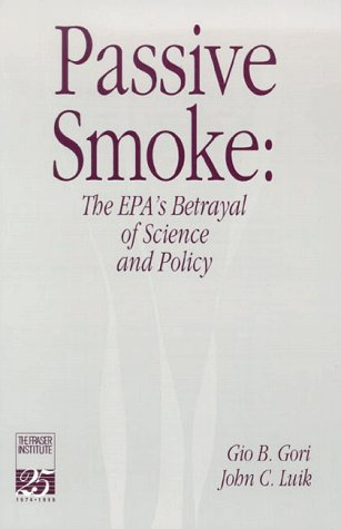 9780889751965: Passive Smoke: The EPA's Betrayal of Science and Policy