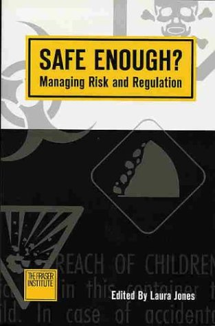 Safe Enough? Managing Risk and Regulation (0889752087) by Laura Jones