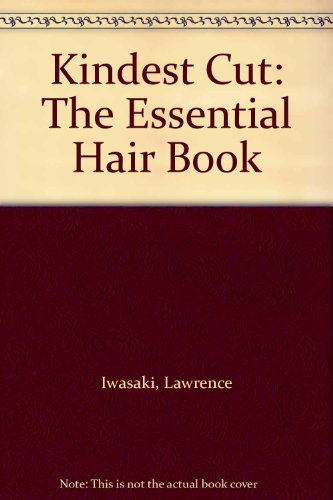 THE KINDEST CUT the Essential Hair Book: Mr. Lawrence with Eve Rockett