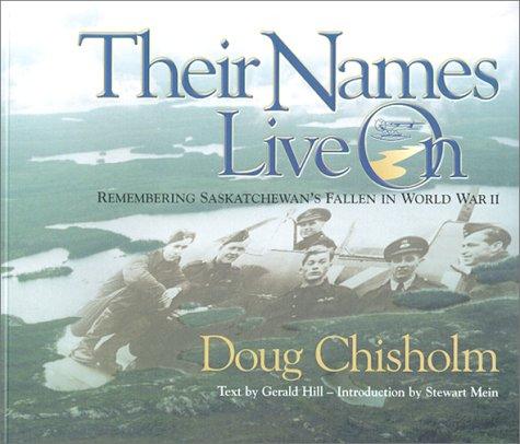 9780889771215: Their Names Live On: Remembering Saskatchewan's Fallen in World War II