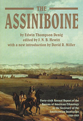 9780889771321: The Assiniboine: Forty-sixth Annual Report of the Bureau of American Ethnology to the Secretary of the Smithsonian Institution, 1928-1929 (Canadian Plains Reprint Series(CPRS))