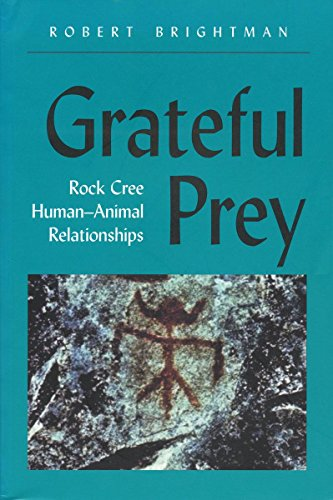 9780889771376: Grateful Prey: Rock Cree Human-Animal Relationships