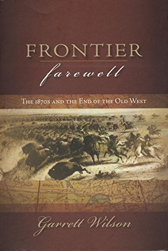 9780889771932: Frontier Farewell: The 1870s and the End of the Old West (Trade Books based in Scholorship(TBS))