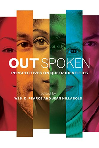 Out Spoken: Perspectives on Queer Identities: Pearce, Wes D.; Hillabold, Jean