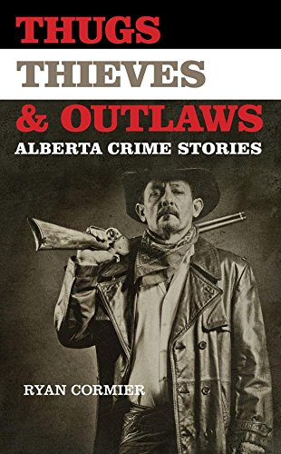 9780889773004: Thugs, Thieves, and Outlaws: Alberta Crime Stories (TBS)