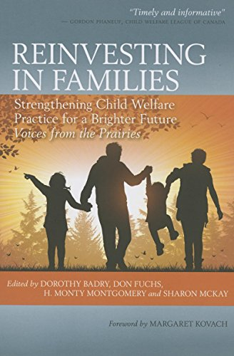9780889773523: Reinvesting in Families: Strengthening Child Welfare Practice for a Brighter Future: Voices from the Prairies