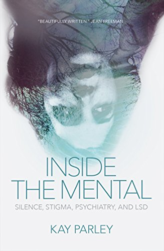 9780889774117: Inside The Mental: Silence, Stigma, Psychiatry, and LSD (The Regina Collection)