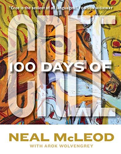 9780889774292: 100 Days of Cree