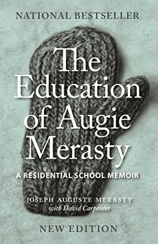 The Education of Augie Merasty: A Residential School Memoir: New Edition (Regina Collection): ...