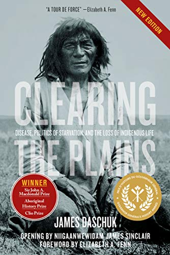 9780889776227: Clearing the Plains New Edition: Disease, Politics of Starvation, and the Loss of Indigenous Life