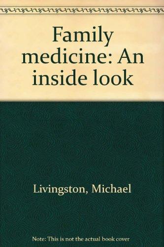 Family medicine: An inside look: Livingston, Michael