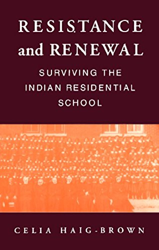 9780889781894: Resistance and Renewal: Surviving the Indian Residential School