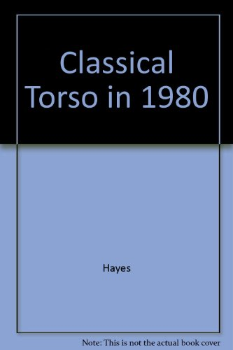 Classical Torso in 1980: Hayes