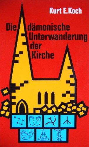 9780889810389: Die d�monische Unterwanderung der Kirche.