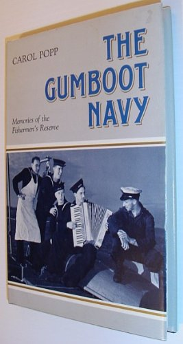 The Gumboot Navy: Memories of the Men Who Served in the Fishermen's Reserve--a Special Naval ...