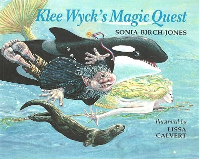 Klee Wyck's Magic Quest: Birch-Jones, Sonia