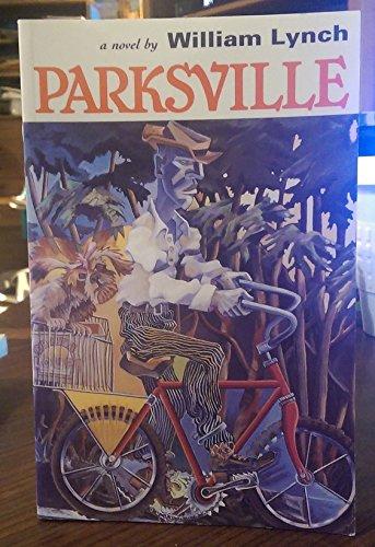 Parksville : A Novel: William Lynch