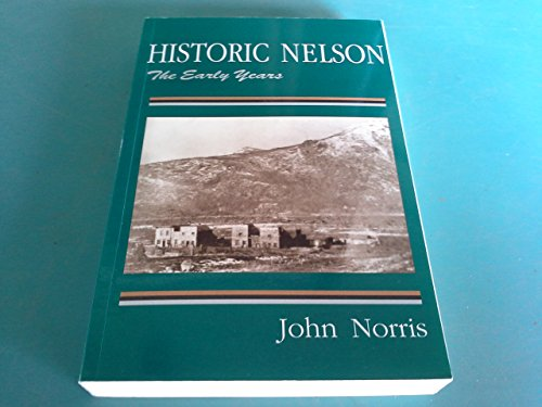 Historic Nelson: The Early Years