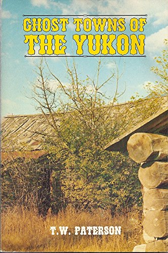 Ghost Towns of The Yukon: T. W. Paterson