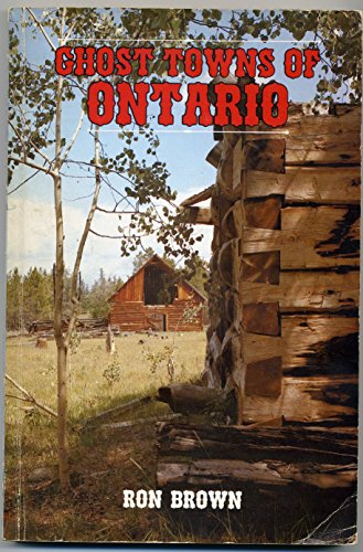 Ghost Towns of Ontario: Volume 1 Southern: Brown, Ron