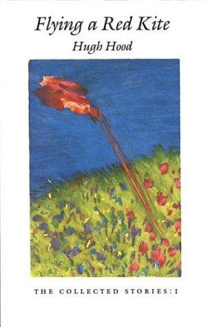 Flying a Red Kite [SIGNED]: Hugh Hood