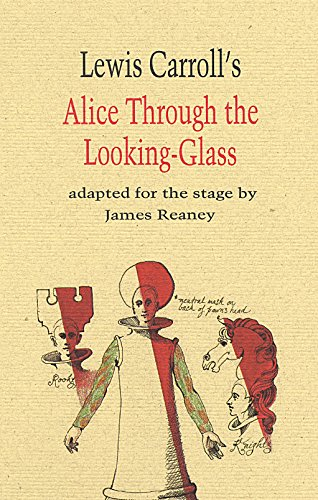 Lewis Carroll's Alice Through the Looking-Glass. Adapted: Carroll, Lewis and