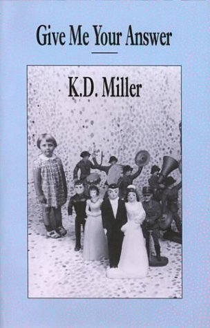Give Me Your Answer: K. D. Miller