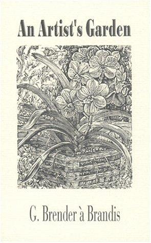 An Artist's Garden: Brender a Brandis, G.