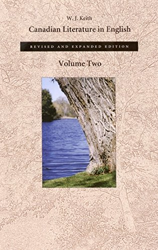 Canadian Literature in English - VOLUME TWO - REVISED AND EXPANDED EDITION