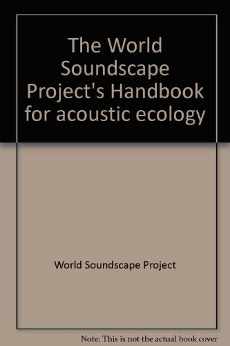 Handbook for acoustic ecology, The World Soundscape Project (The Music of the environment series): ...