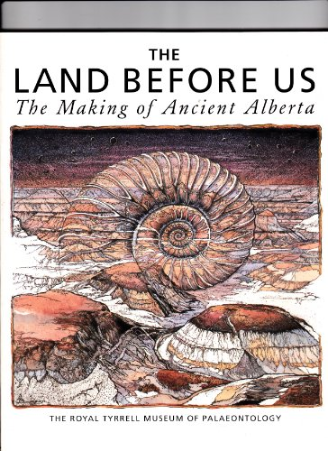 9780889951235: The Land Before Us: The Making of Ancient Alberta