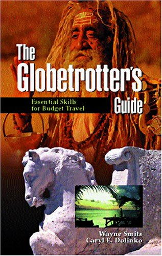 9780889951723: The Globetrotter's Guide: Essential Skills for Budget Travel (Non Fiction)