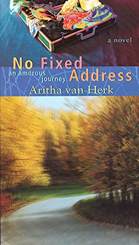 9780889951839: No Fixed Address: An Amorous Journey (Reprints Series)
