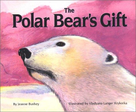 9780889952201: The Polar Bear's Gift (Northern Lights Books for Children)