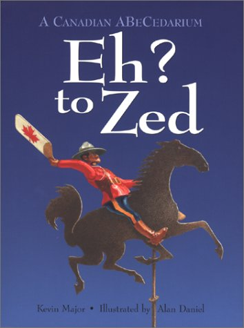 9780889952225: Eh? to Zed: A Canadian Abecedarium (Northern Lights Books for Children)