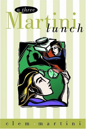 9780889952256: Three Martini Lunch (Drama)